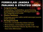 formulasi jangka panjang strategi umum