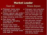 market leader saat ini masa depan
