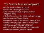 the system resources approach