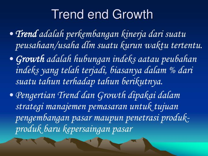 Trend end Growth