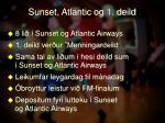 sunset atlantic og 1 deild