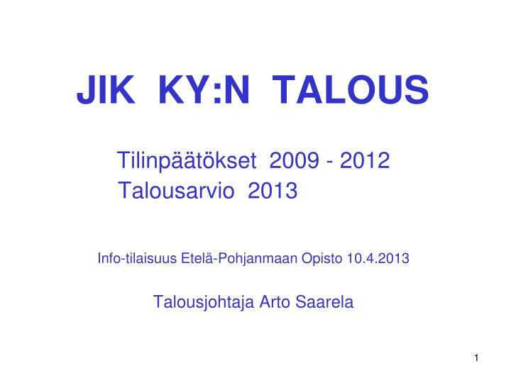 Tilinpäätökset  2009 - 2012