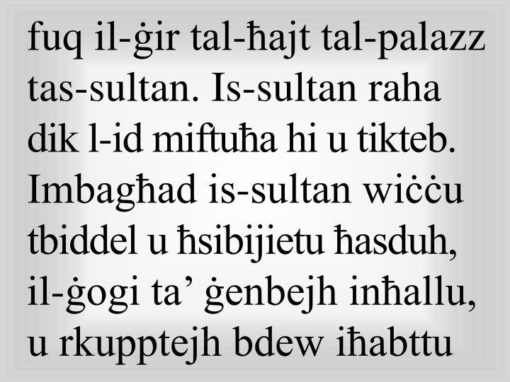 fuq il-ġir tal-ħajt tal-palazz tas-sultan. Is-sultan raha