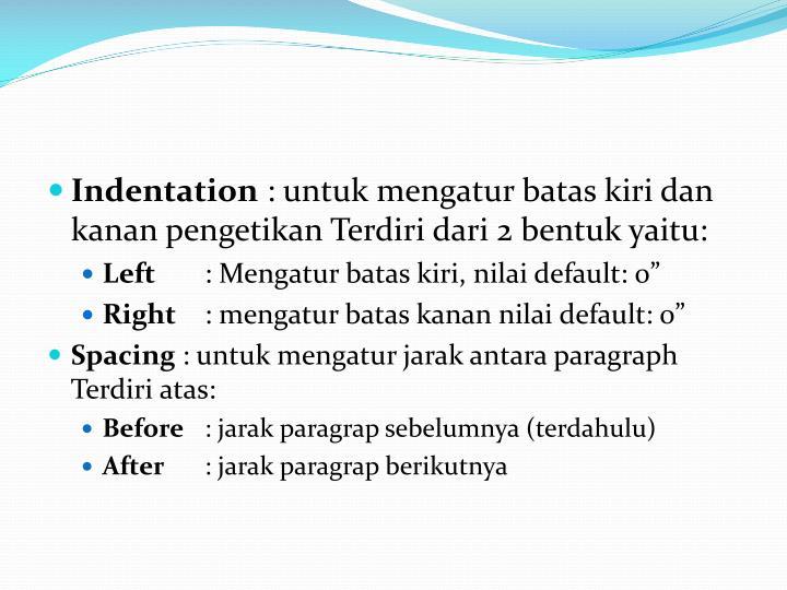 Indentation