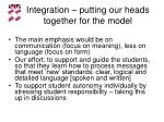 integration putting our heads together for the model