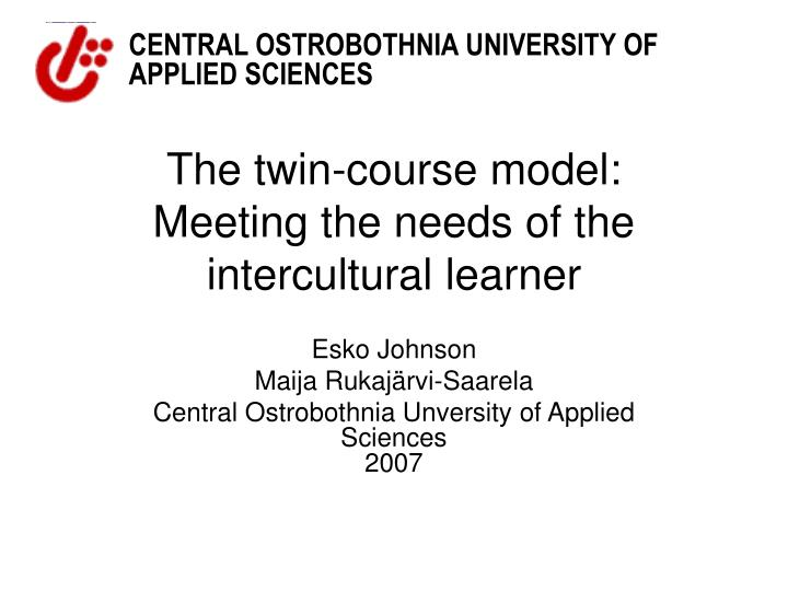 The twin course model meeting the needs of the intercultural learner