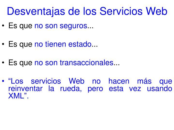 Desventajas de los Servicios Web