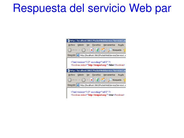 Respuesta del servicio Web par