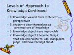 levels of approach to knowledge continued