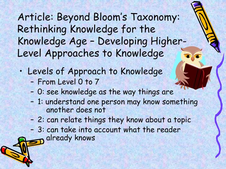 Article: Beyond Bloom's Taxonomy: Rethinking Knowledge for the Knowledge Age – Developing Higher-Level Approaches to Knowledge
