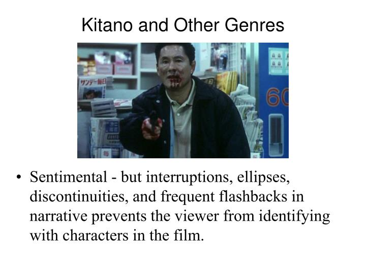 Kitano and Other Genres