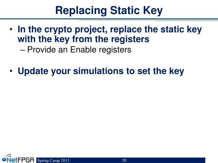 Replacing Static Key