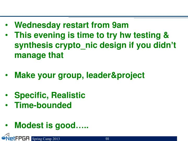 Wednesday restart from 9am