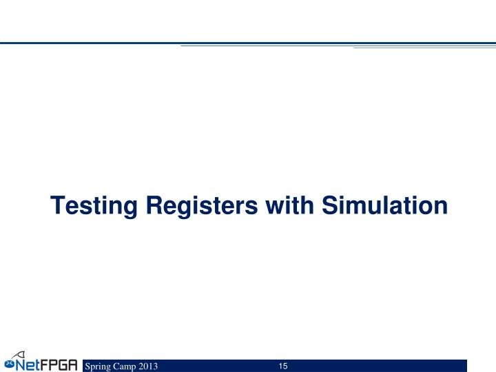 Testing Registers with Simulation