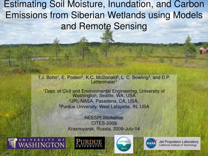 Estimating Soil Moisture, Inundation, and Carbon Emissions from Siberian Wetlands using Models and R...
