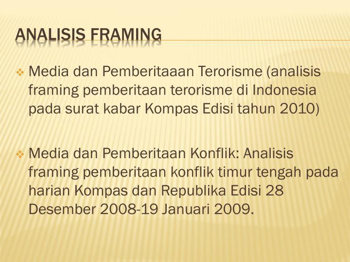 Media dan Pemberitaaan Terorisme (analisis framing pemberitaan terorisme di Indonesia pada surat kabar Kompas Edisi tahun 2010)