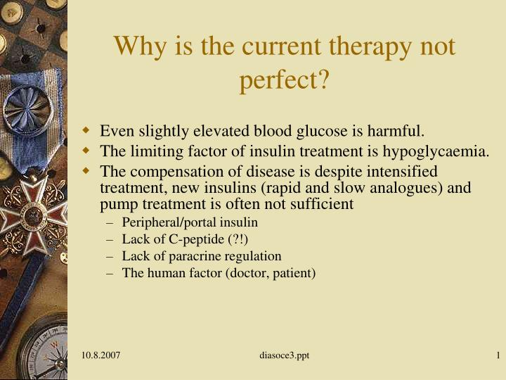 Why is the current therapy not perfect