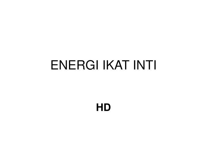 ENERGI IKAT INTI