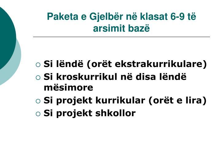 Paketa e Gjelbër në klasat 6-9 të arsimit bazë