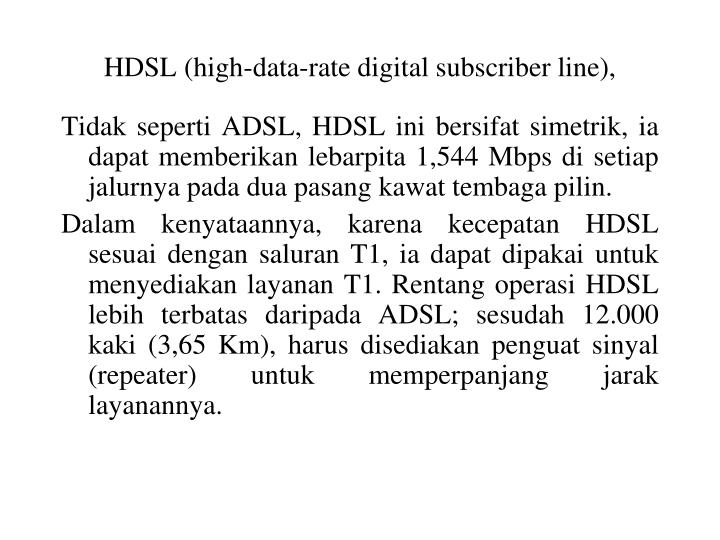HDSL (high-data-rate digital subscriber line),