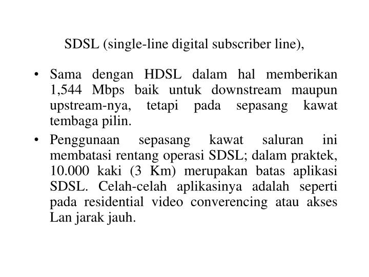 SDSL (single-line digital subscriber line),