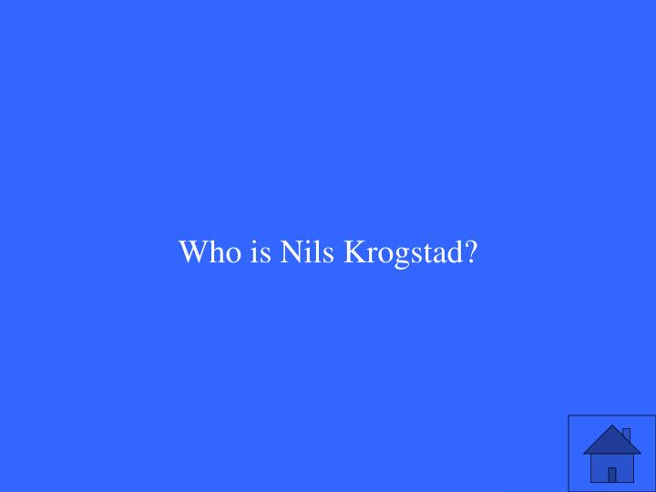 Who is Nils Krogstad?