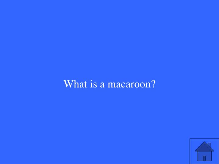 What is a macaroon?