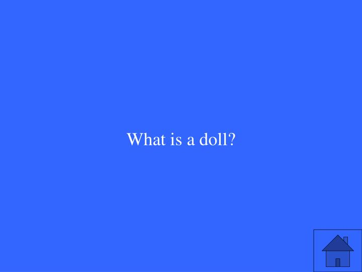 What is a doll?