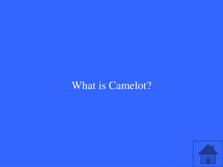 What is Camelot?