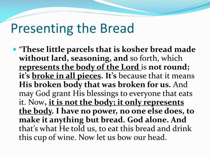 Presenting the Bread