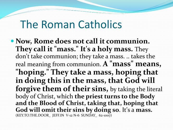 The Roman Catholics
