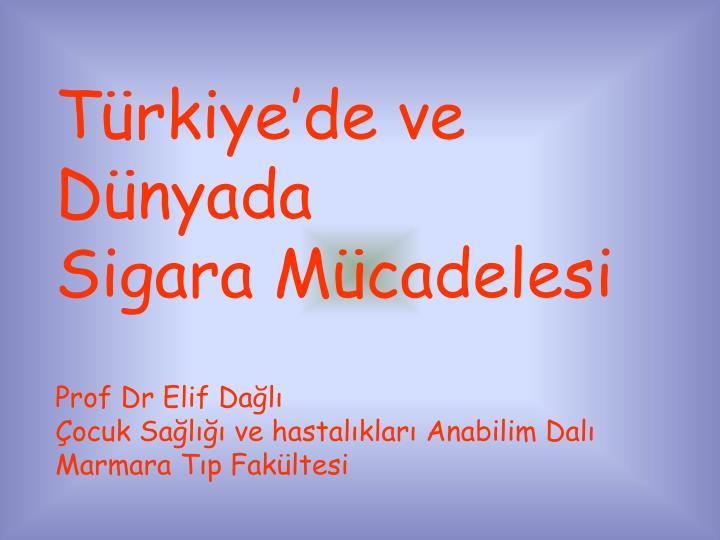 Türkiye'de ve