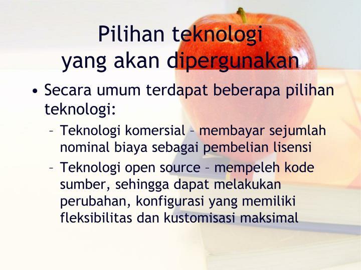 Pilihan teknologi