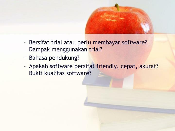 Bersifat trial atau perlu membayar software? Dampak menggunakan trial?