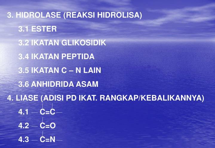 3. HIDROLASE (REAKSI HIDROLISA)