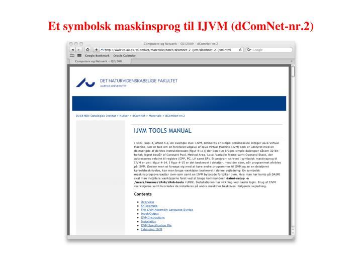 Et symbolsk maskinsprog til IJVM (dComNet-nr.2)