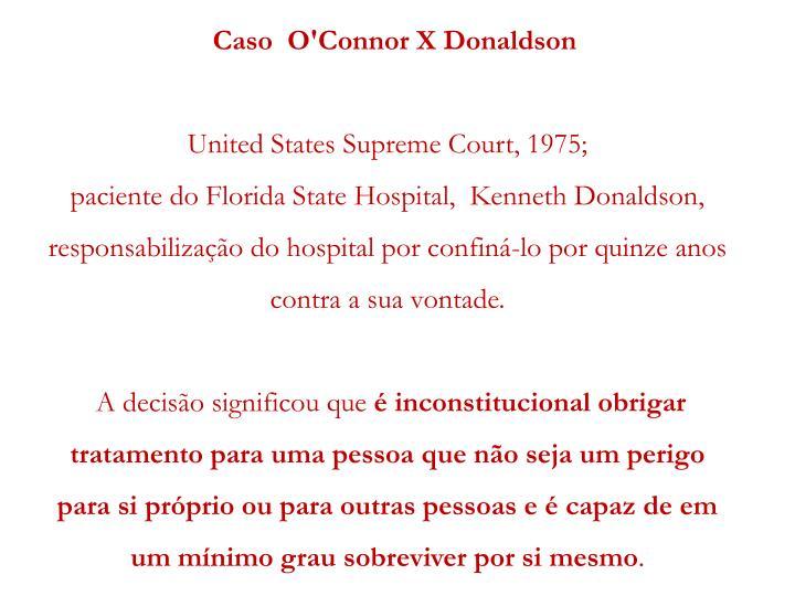 Caso  O'Connor X Donaldson