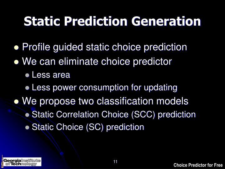 Static Prediction Generation