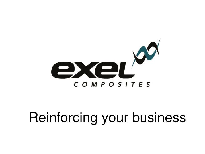 Reinforcing your business