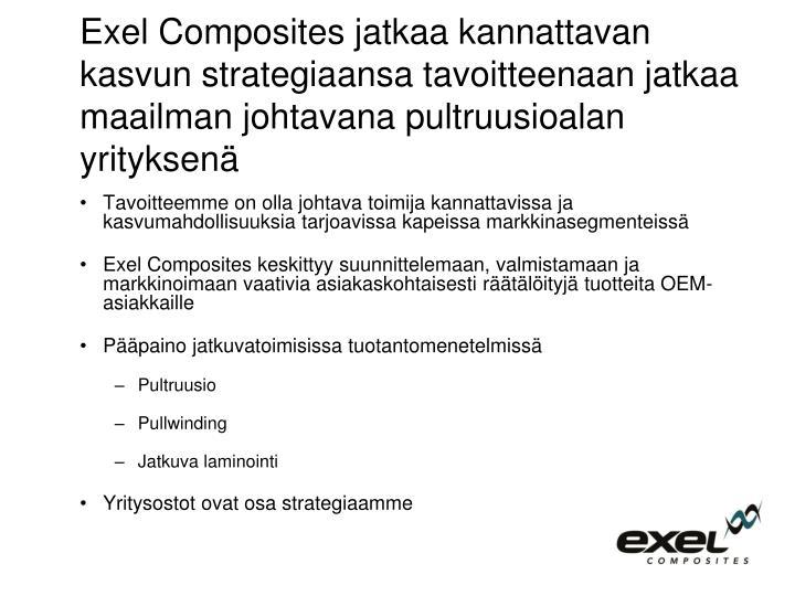 Exel Composites jatkaa kannattavan kasvun strategiaansa tavoitteenaan jatkaa maailman johtavana pultruusioalan yrityksenä