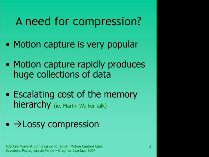A need for compression