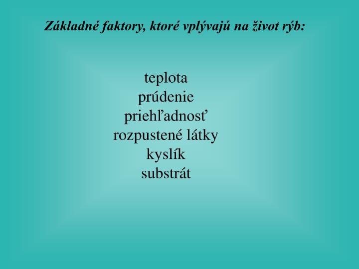 Základné faktory, ktoré vplývajú na život rýb: