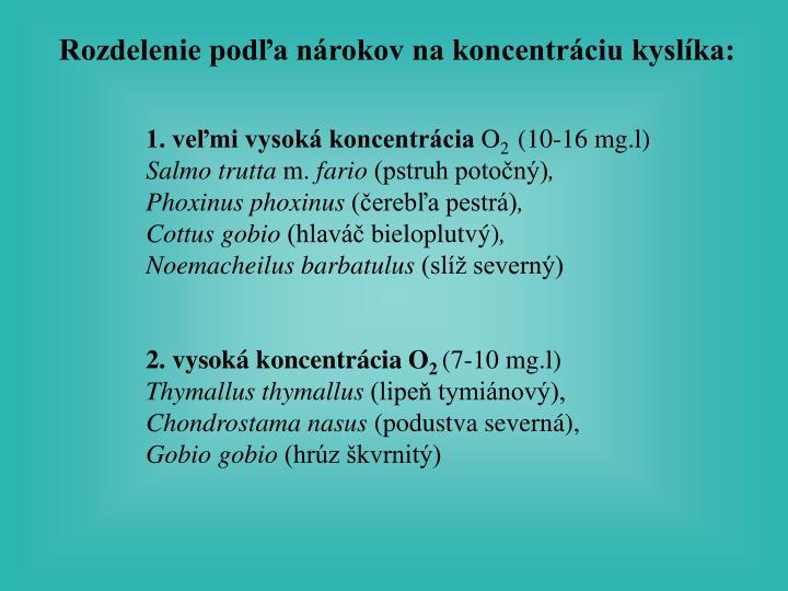 Rozdelenie podľa nárokov na koncentráciu kyslíka: