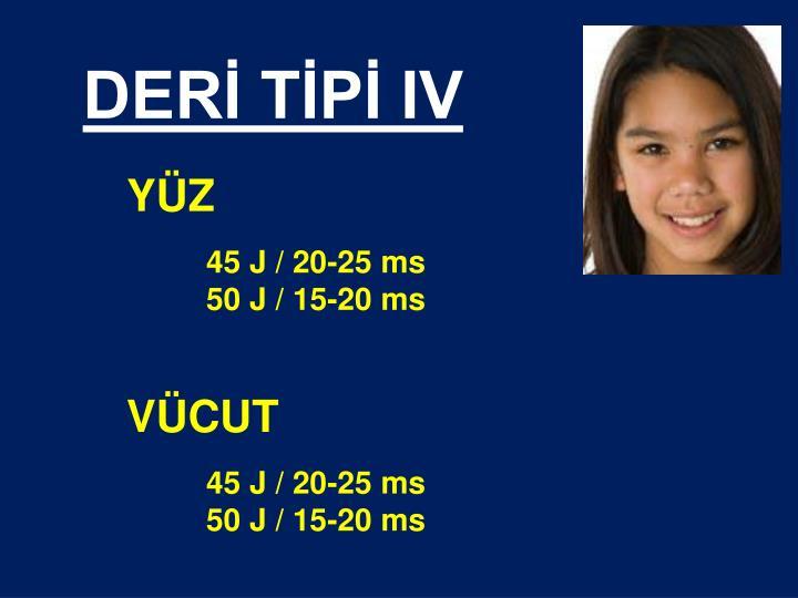 DERİ TİPİ IV