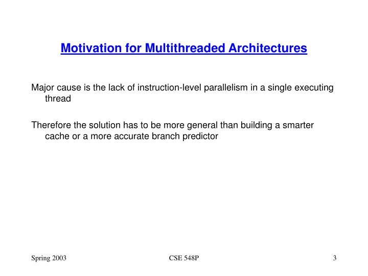 Motivation for multithreaded architectures2