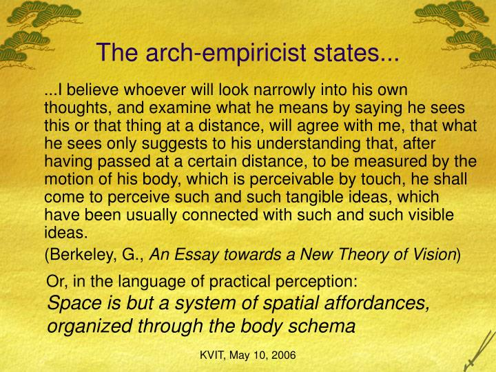 The arch-empiricist states...
