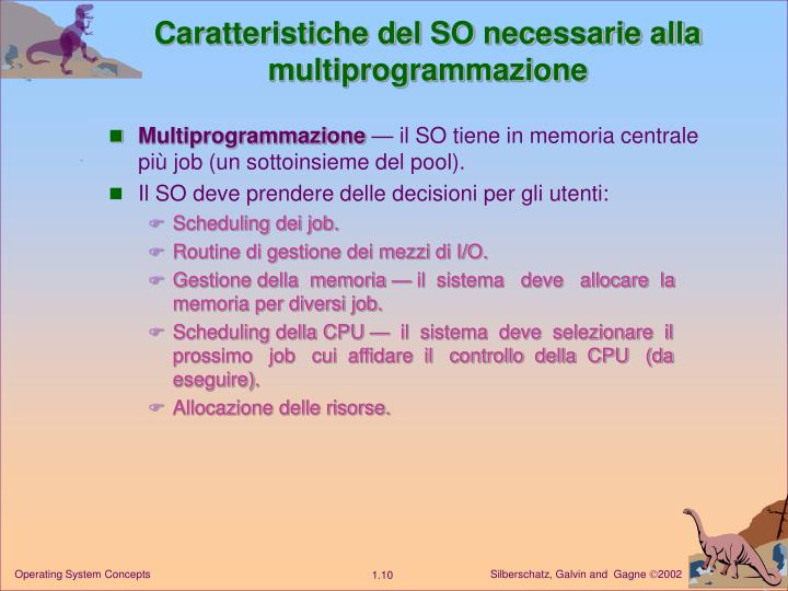 Caratteristiche del SO necessarie alla multiprogrammazione