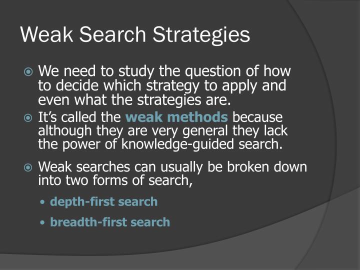 Weak Search Strategies