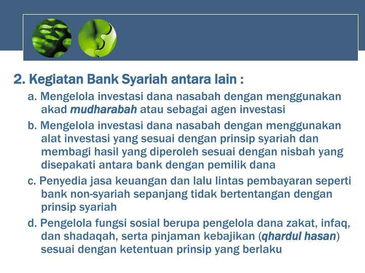 2. Kegiatan Bank Syariah antara lain :