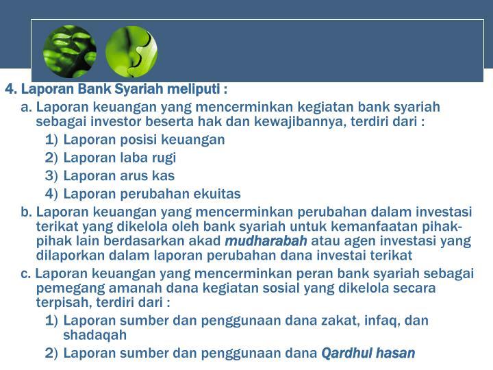 4. Laporan Bank Syariah meliputi :